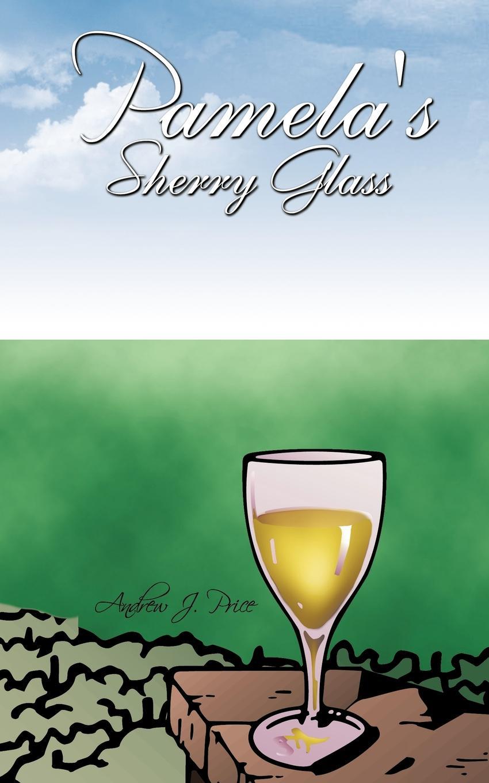 Andrew J. Price Pamelas Sherry Glass