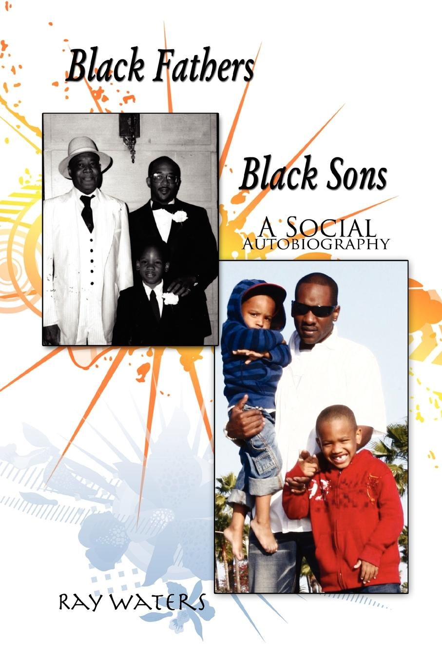 Ray Waters Black Fathers Sons