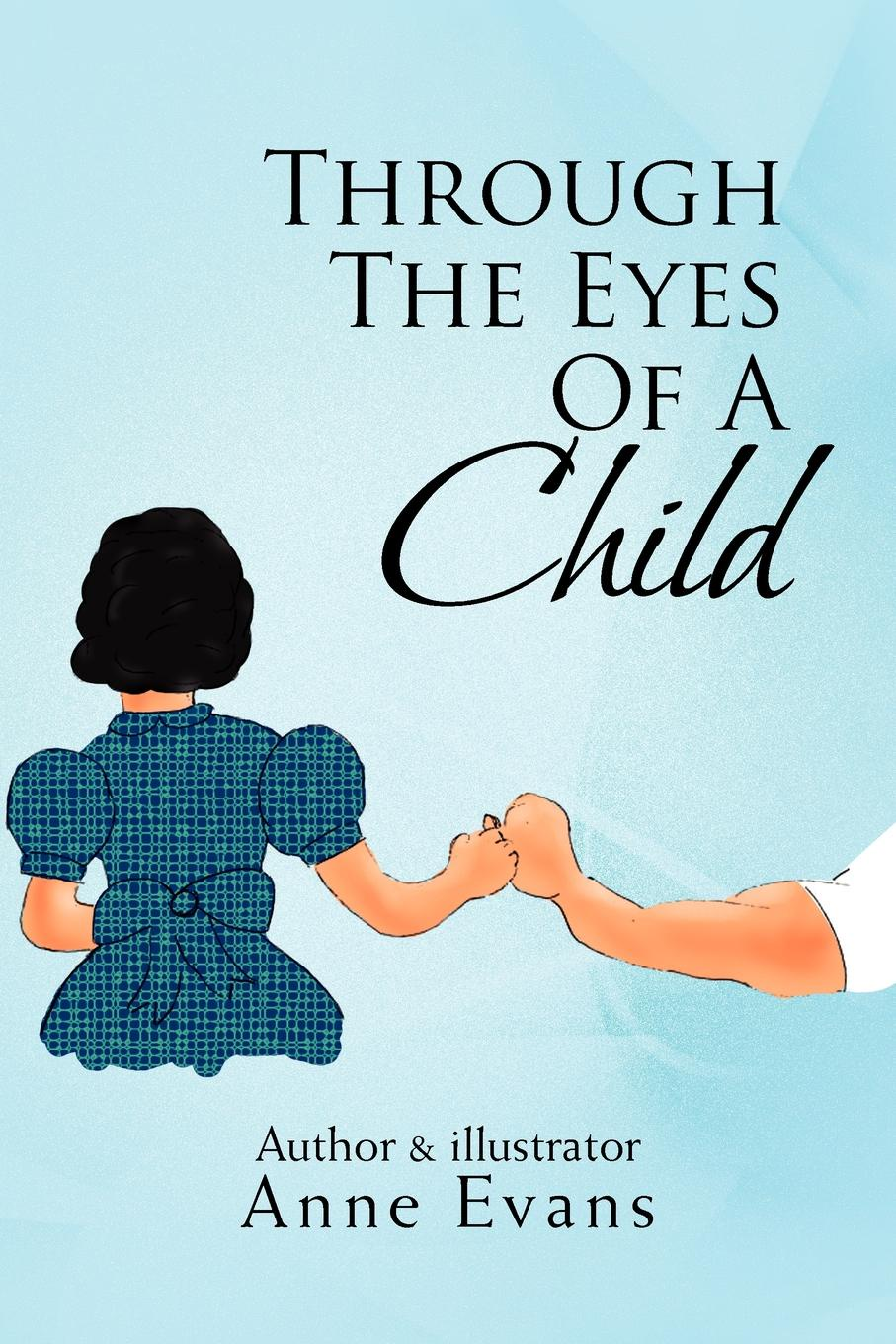 Anne Evans Through the Eyes of a Child a glimpse of heaven through the eyes of c s lewis dr tony evans calvin miller randy alcorn j oswald sanders john wesley and other