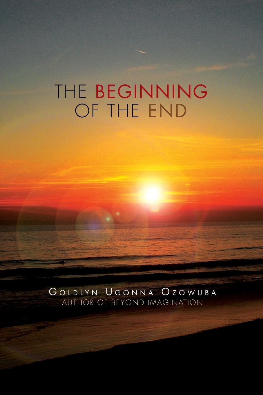 Goldlyn Ugonna Ozowuba The Beginning of the End недорого