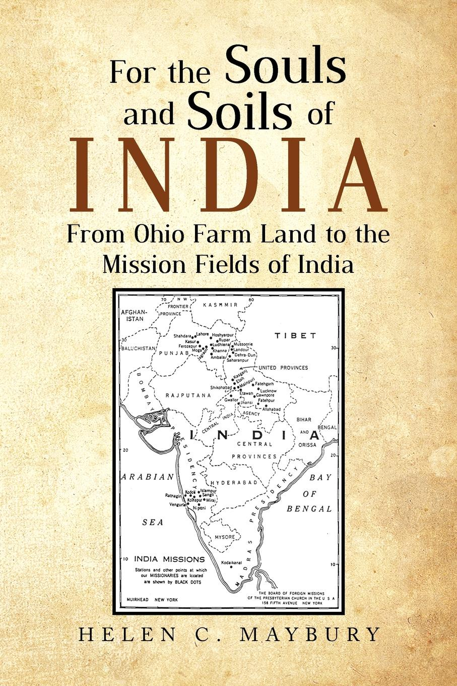 Helen C. Maybury For The Souls and Soils of India. From Ohio Farm Land to the Mission Fields of India india black