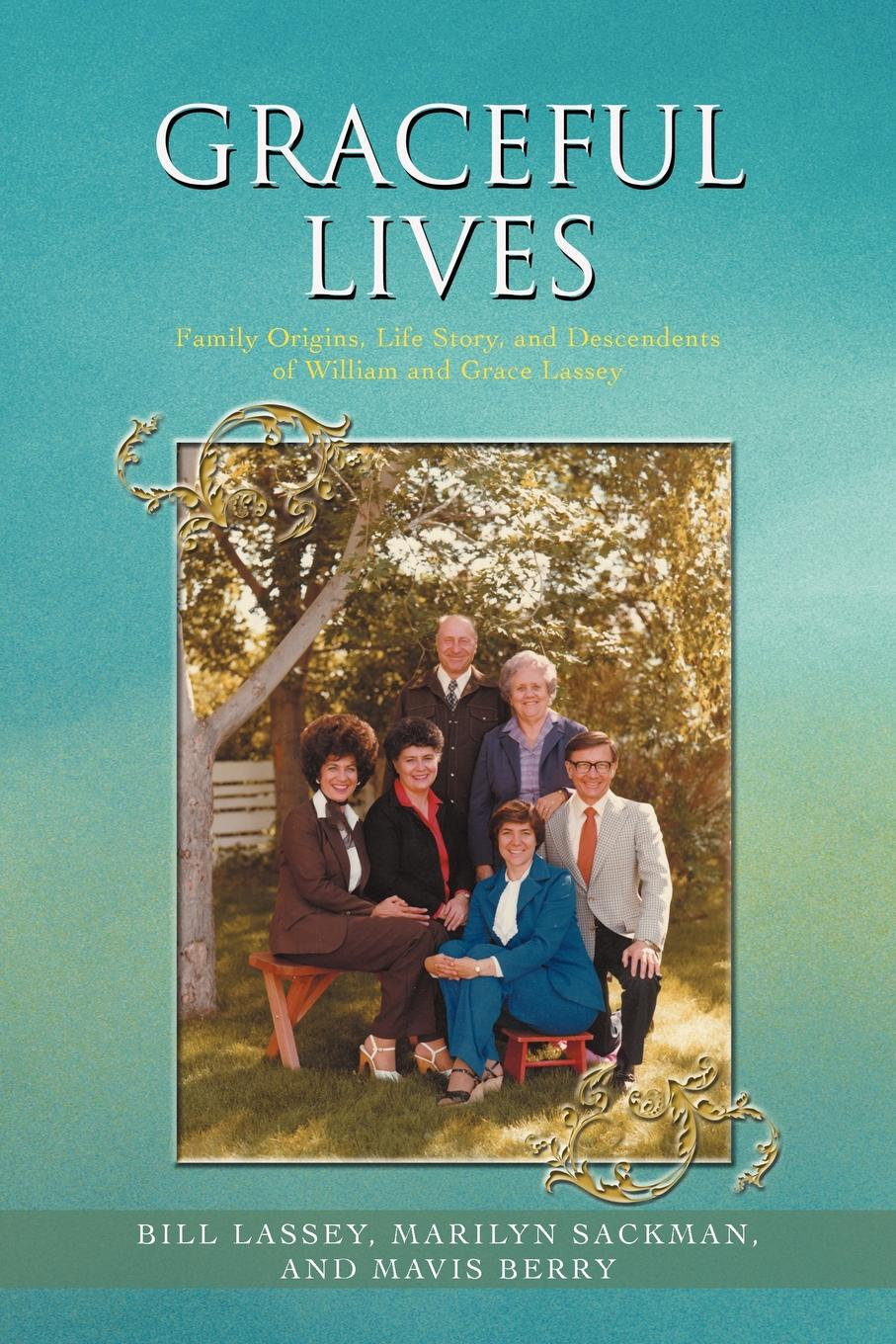 Bill Lassey, Marilyn Sackman, Mavis Berry Graceful Lives. Family Origins, Life Story, and Descendents of William and Grace Lassey pair of graceful floral circle anklets for women