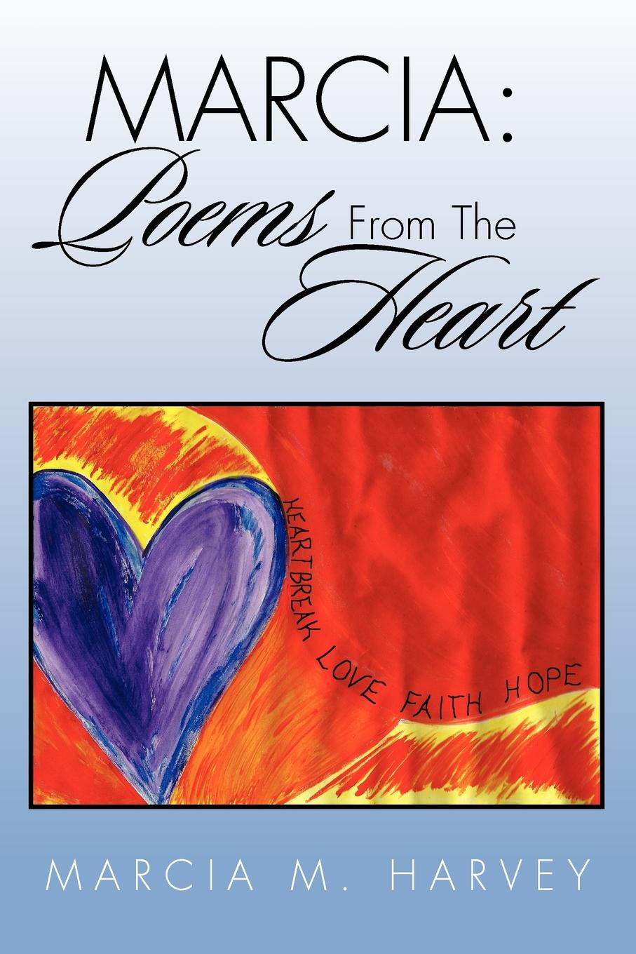 Marcia M. Harvey Marcia. Poems from the Heart sara nell brannon poems and stories from the heart