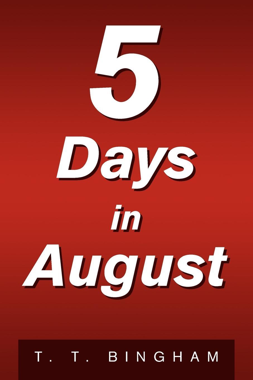 T. T. Bingham 5 Days in August цена и фото
