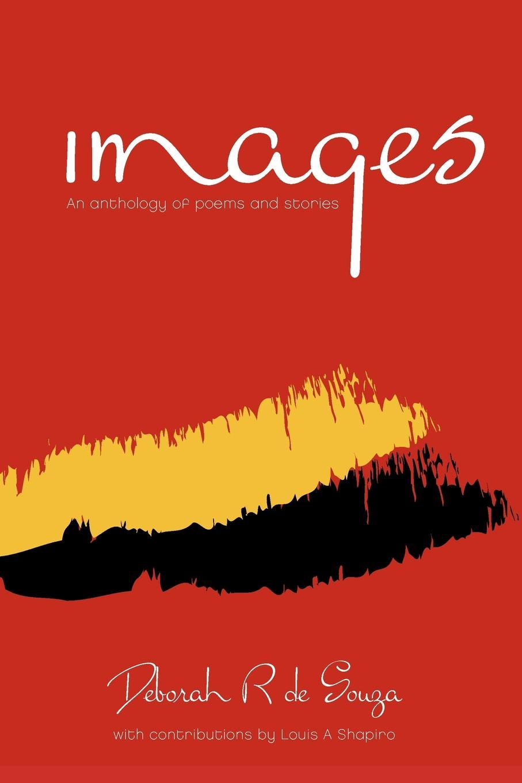 лучшая цена Deborah R de Souza IMAGES. An Anthology of Poems and Stories