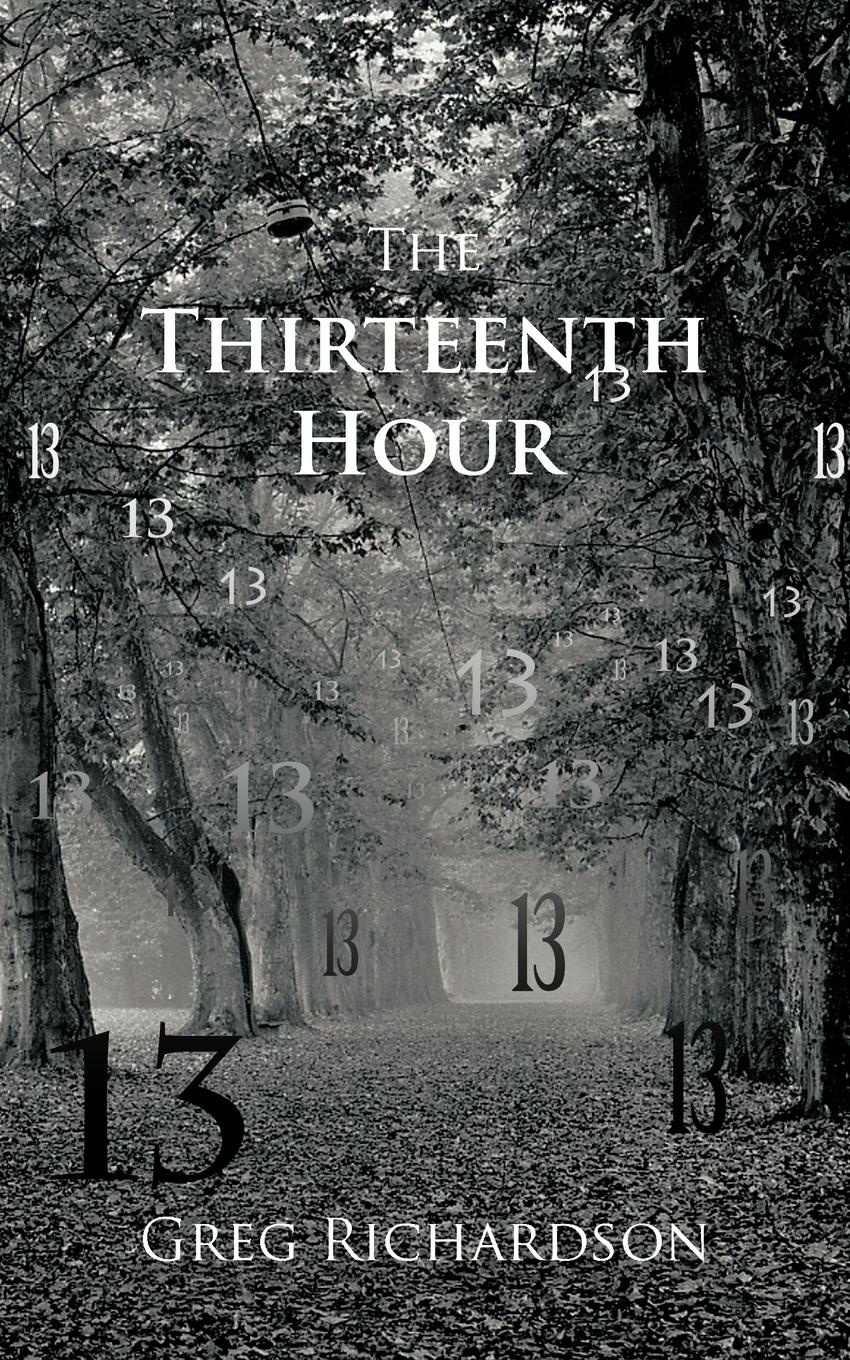 Greg Richardson The Thirteenth Hour the hour master