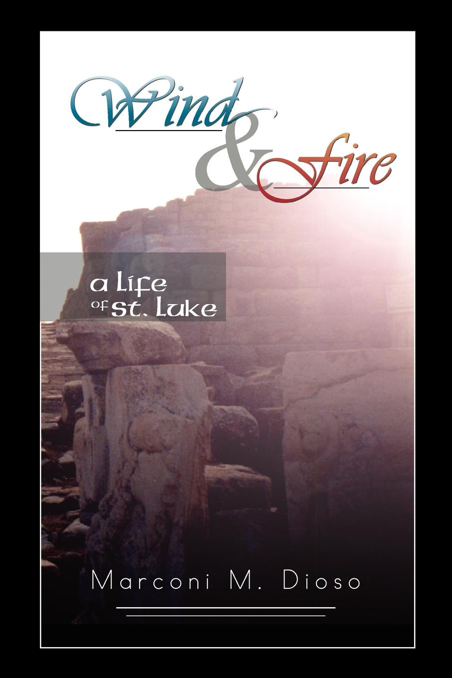 Фото - Marconi M. Dioso Wind and Fire. A Life of St. Luke a column of fire