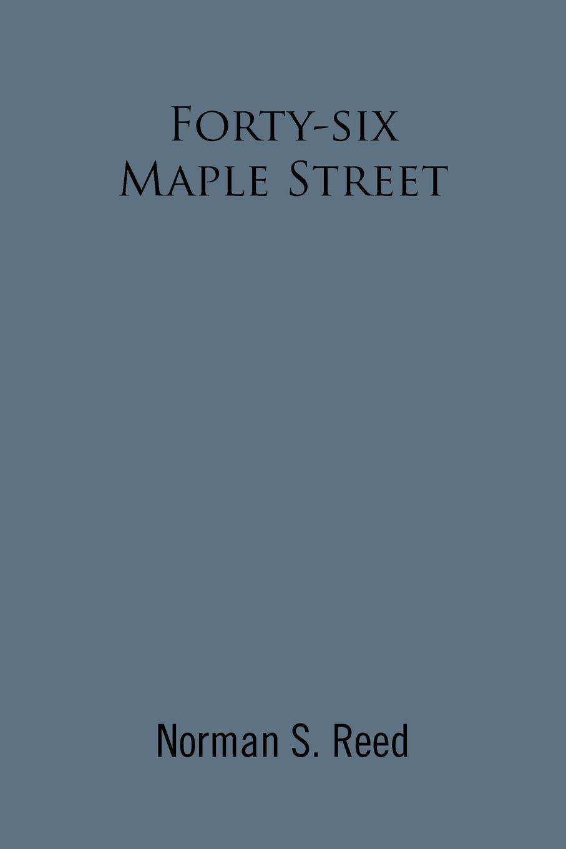 цена Norman S. Reed Forty-Six Maple Street. Recollections of a Stoneham Lad онлайн в 2017 году
