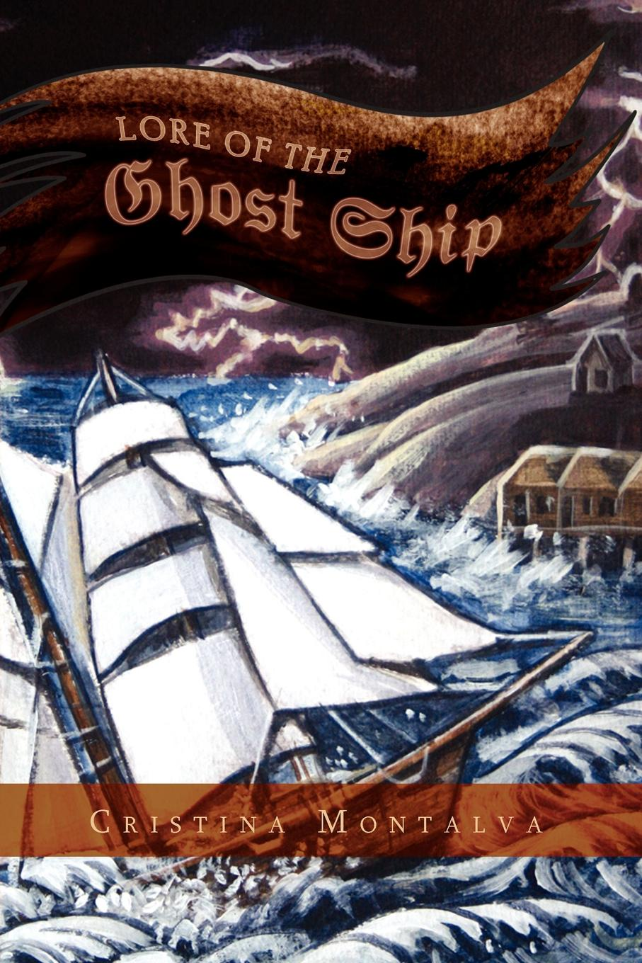 Cristina Montalva Lore of the Ghost Ship