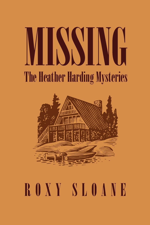 купить Roxy Sloane Missing. The Heather Harding Mysteries по цене 1464 рублей