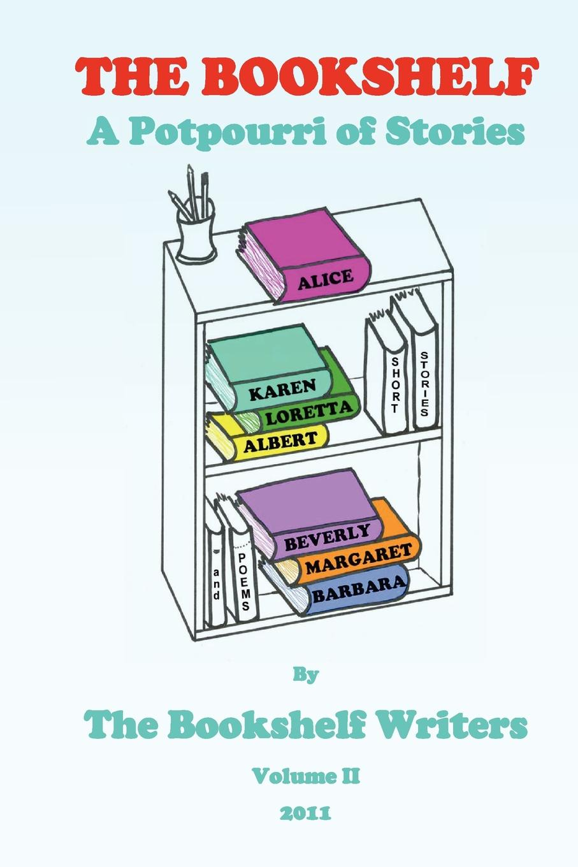 The Bookshelf Writers Bookshelf. A Potpourri of Stories