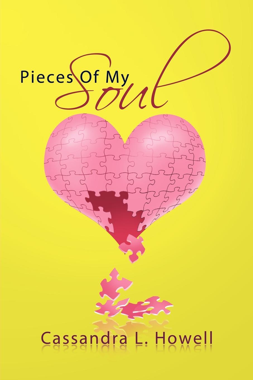 лучшая цена Cassandra L. Howell Pieces Of My Soul