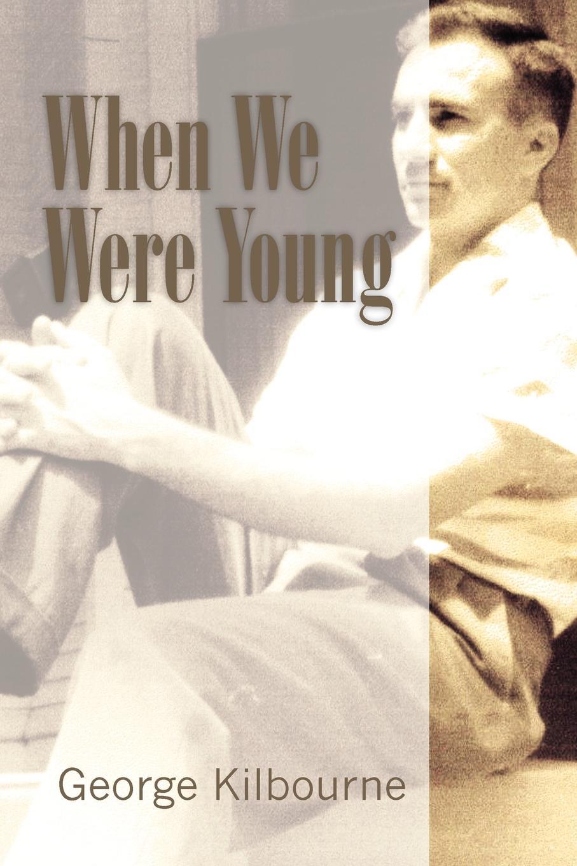 лучшая цена George Kilbourne When We Were Young