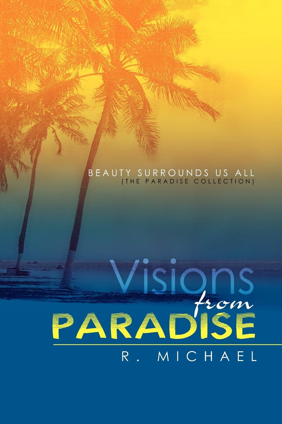 R. MICHAEL VISIONS FROM PARADISE. BEAUTY SURROUNDS US ALL (the paradise collection) other farmers paradise 100ml