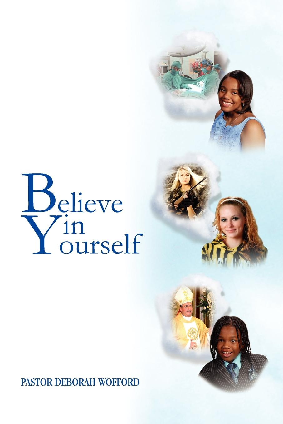лучшая цена Pastor Deborah Wofford Believe in Yourself