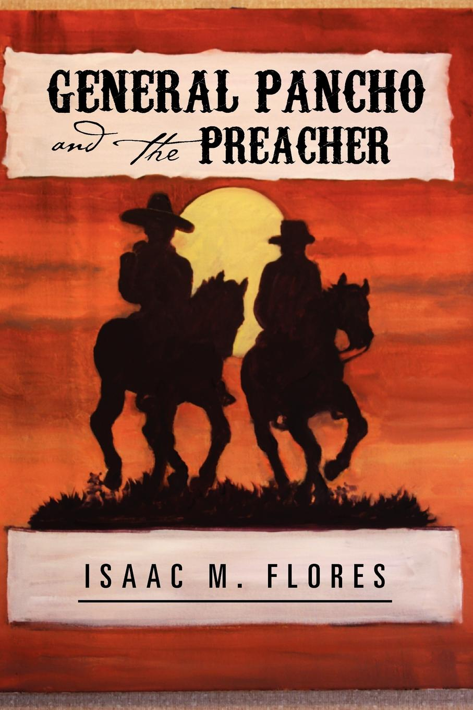 Isaac M. Flores General Pancho and the Preacher pancho barraza tijuana