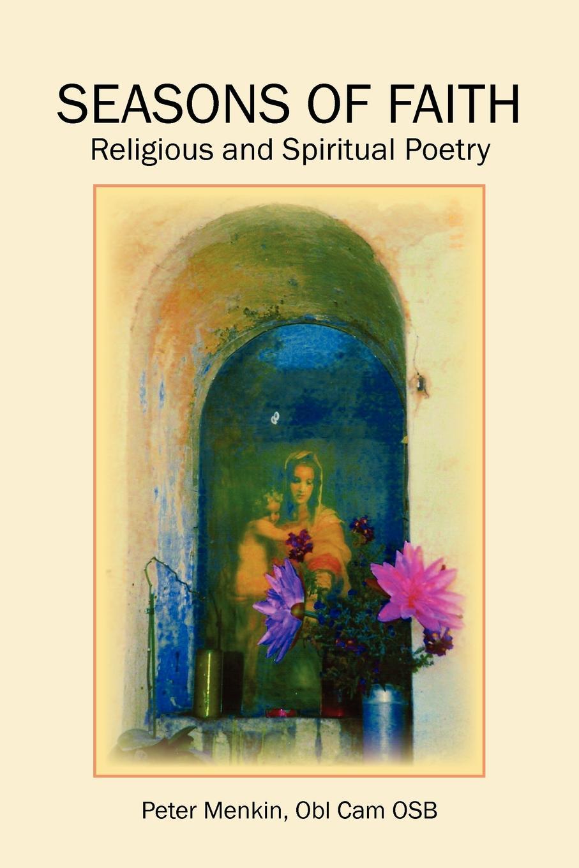 Фото - Peter Obl Cam Osb Menkin Seasons of Faith. Religious and Spiritual Poetry грунтовка soppka osb primer для osb осп 5 кг