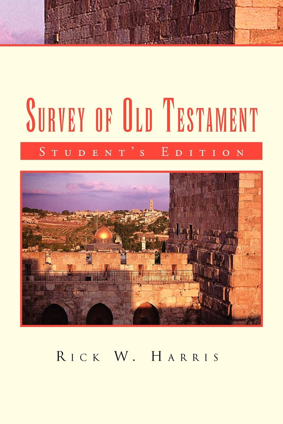 Rick W. Harris Survey of Old Testament. Student's Edition d w thomas documents from old testament times