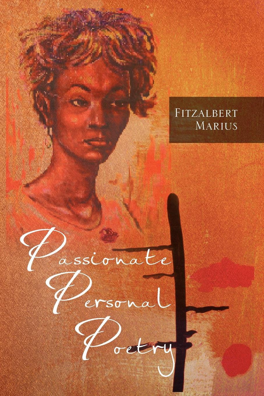Fitzalbert Marius Passionate Personal Poetry passionate man