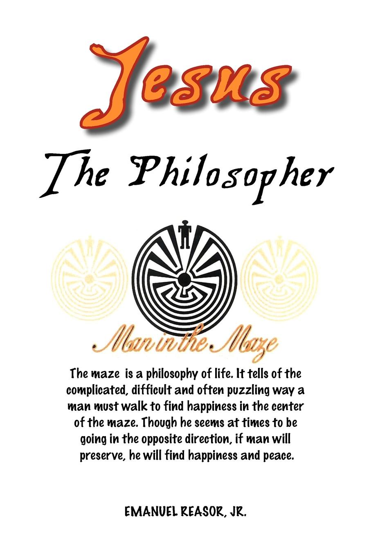Emanuel Jr. Reasor Jesus the Philosopher david thomas the practical philosopher microform