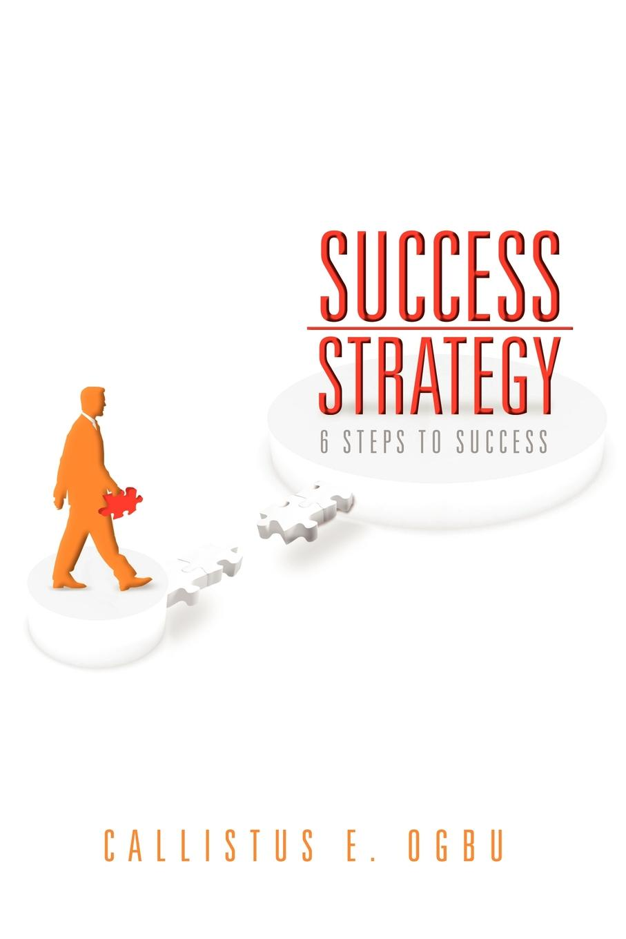 Callistus E. Ogbu Success Strategy. 6 Steps to Success dinette wood ornaments success to great success longfeng auspicious good fortune to ride diagram according to custom