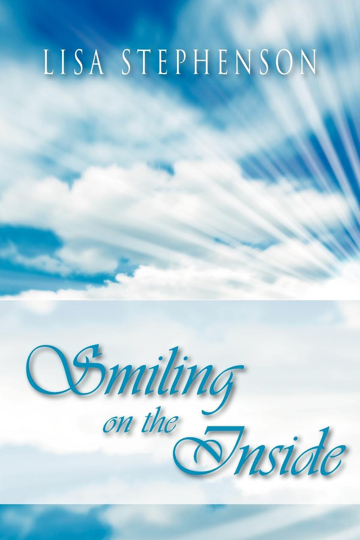 Lisa Wisemantel Smiling on the Inside By Lisa Stephenson