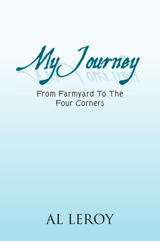 Al Leroy My Journey. From Farmyard to the Four Corners my farmyard fun playscene pack