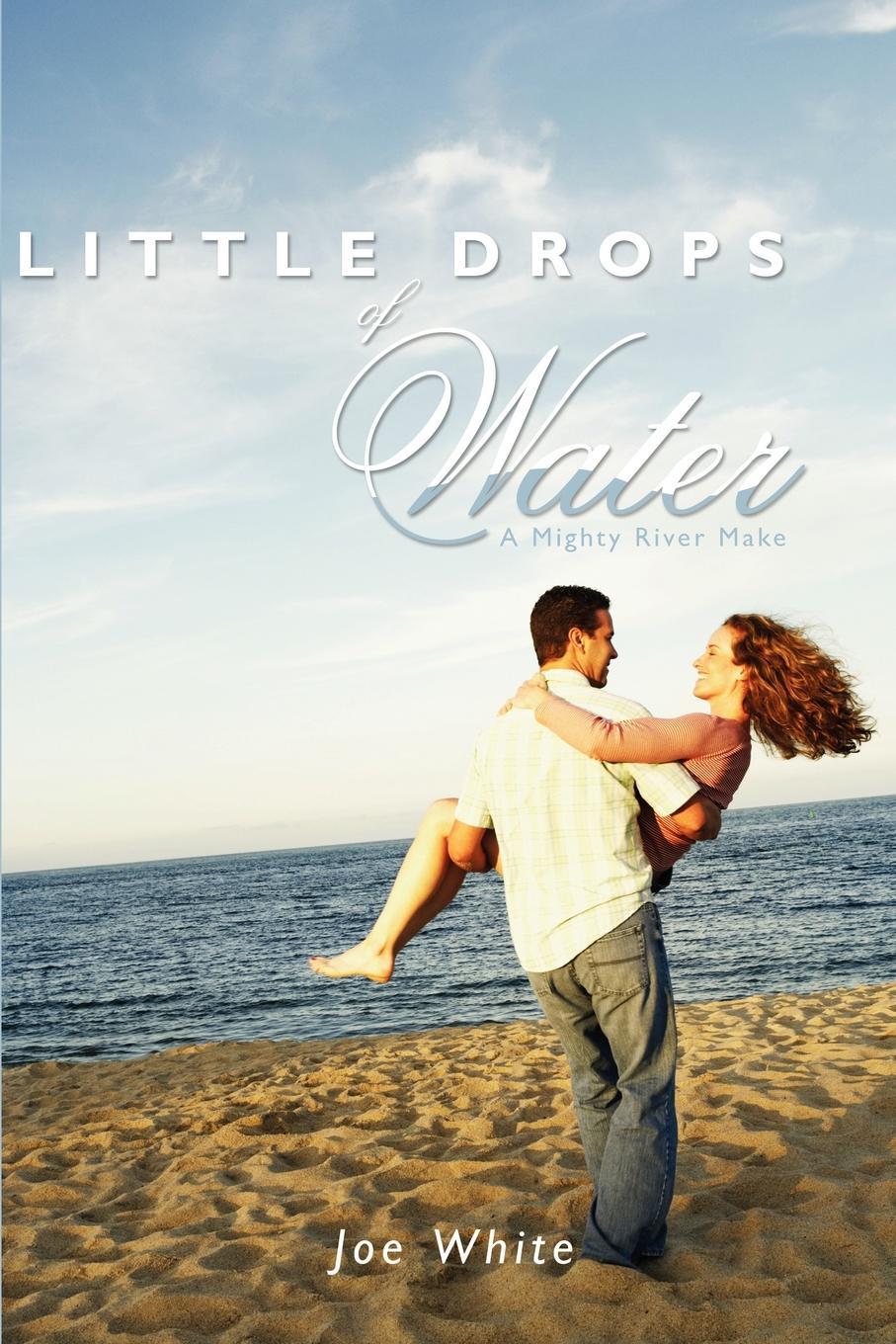 Joe White Little Drops of Water. A Mighty River Make little river band live exposure