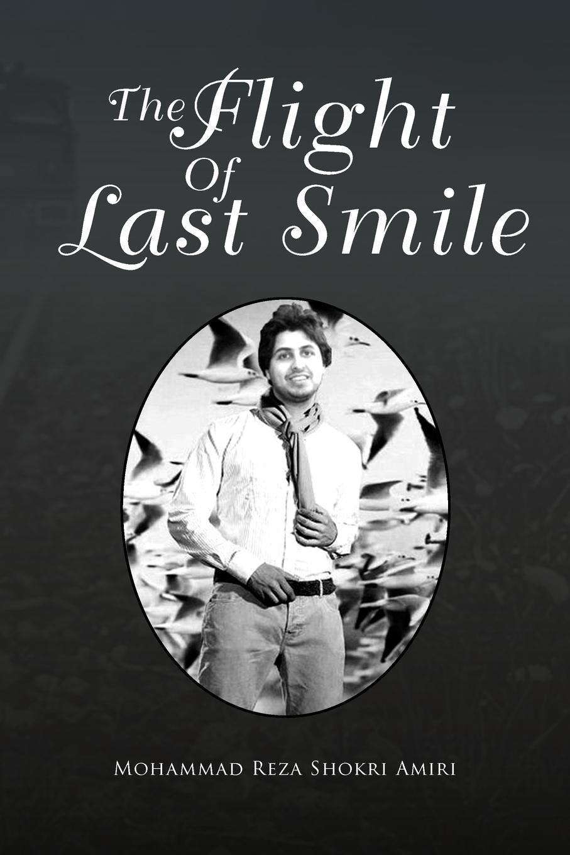 Mohammad Reza Shokri Amiri The Flight Of Last Smile mohammad moazen and reza kafipour communication strategies