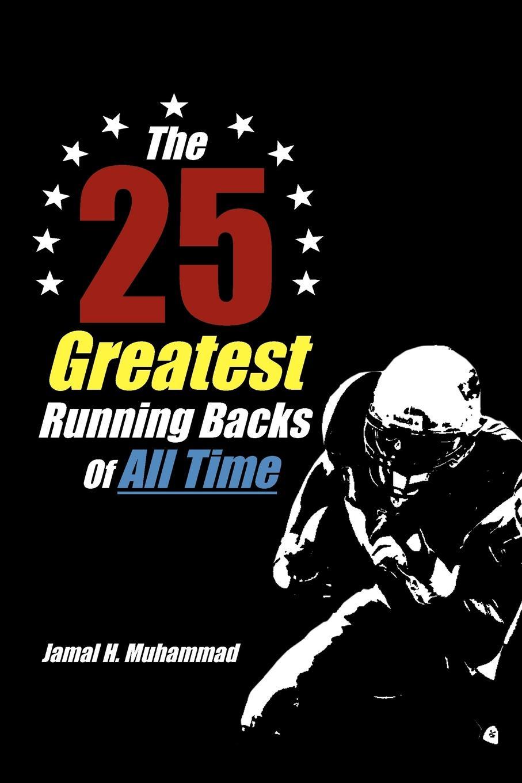 Jamal H. Muhammad The 25 Greatest Running Backs of All Time blender 50 worst songs of all time