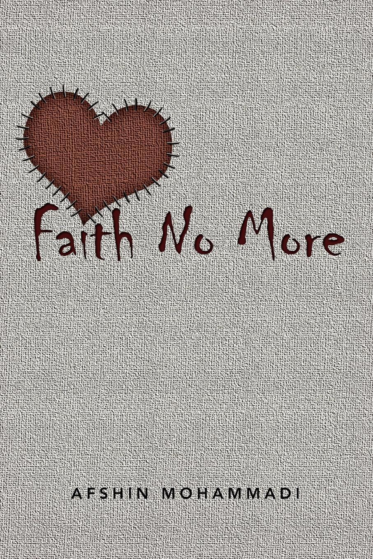 где купить Afshin Mohammadi Faith No More по лучшей цене