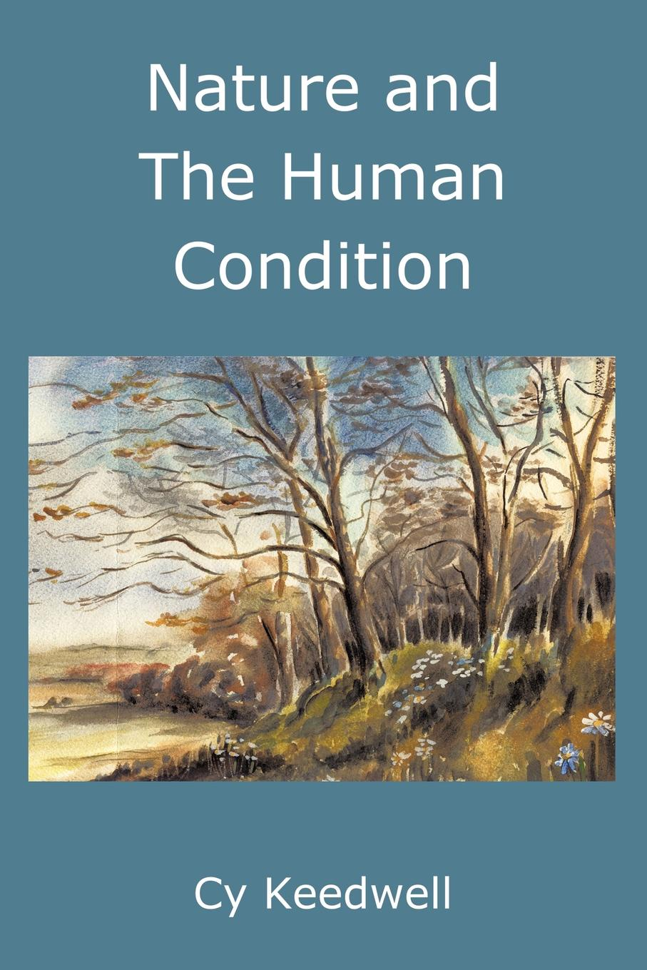 лучшая цена Cy Keedwell Nature and the Human Condition. A Study of Cultural Evolution
