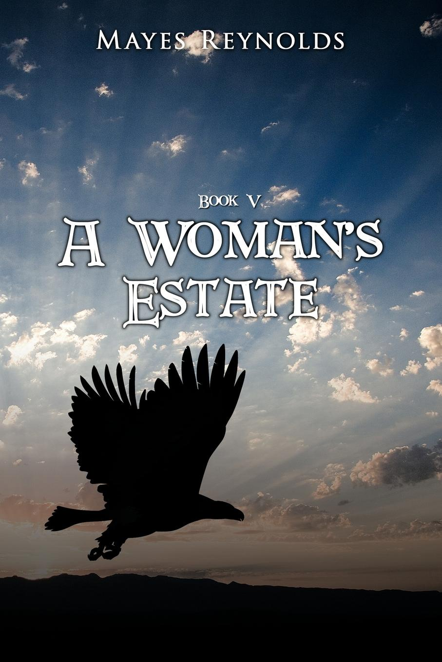 Mayes Reynolds A Woman's Estate. Book 5