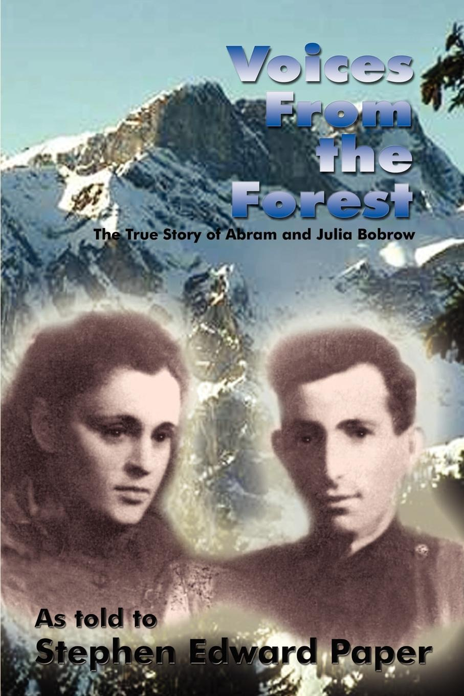 Stephen Paper Voices From the Forest. The Story of Abram and Julia Bobrow kathleen norris the story of julia page