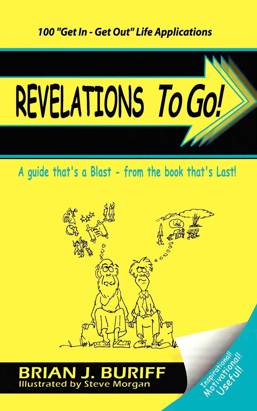Brian J. Buriff Revelations to Go!. A Guide That's a Blast-From the Book That's Last blast pro series moscow самый зрелищный турнир по cs go