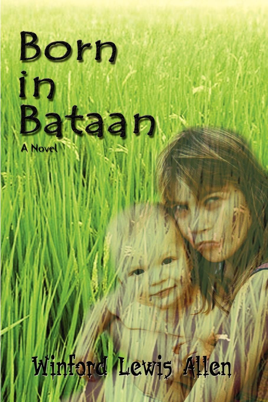 цены на Winford Lewis Allen Born in Bataan. A Novel  в интернет-магазинах