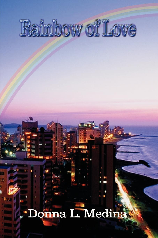 Donna L. Medina Rainbow of Love