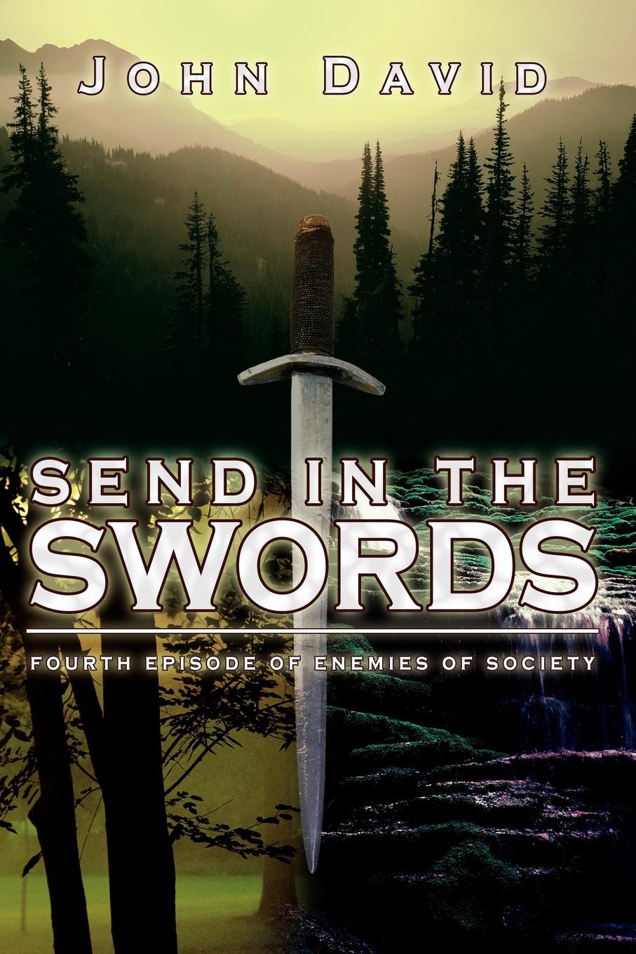 John David Send in the Swords. fourth episode of Enemies of Society circle of enemies