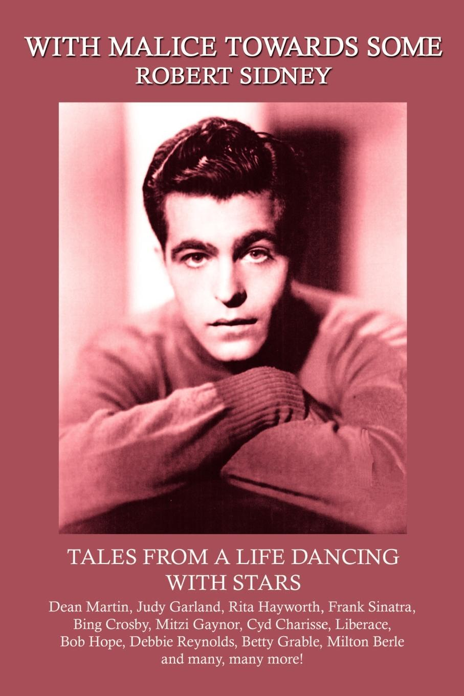 Robert Sidney With Malice Towards Some. Tales From a Life Dancing Stars