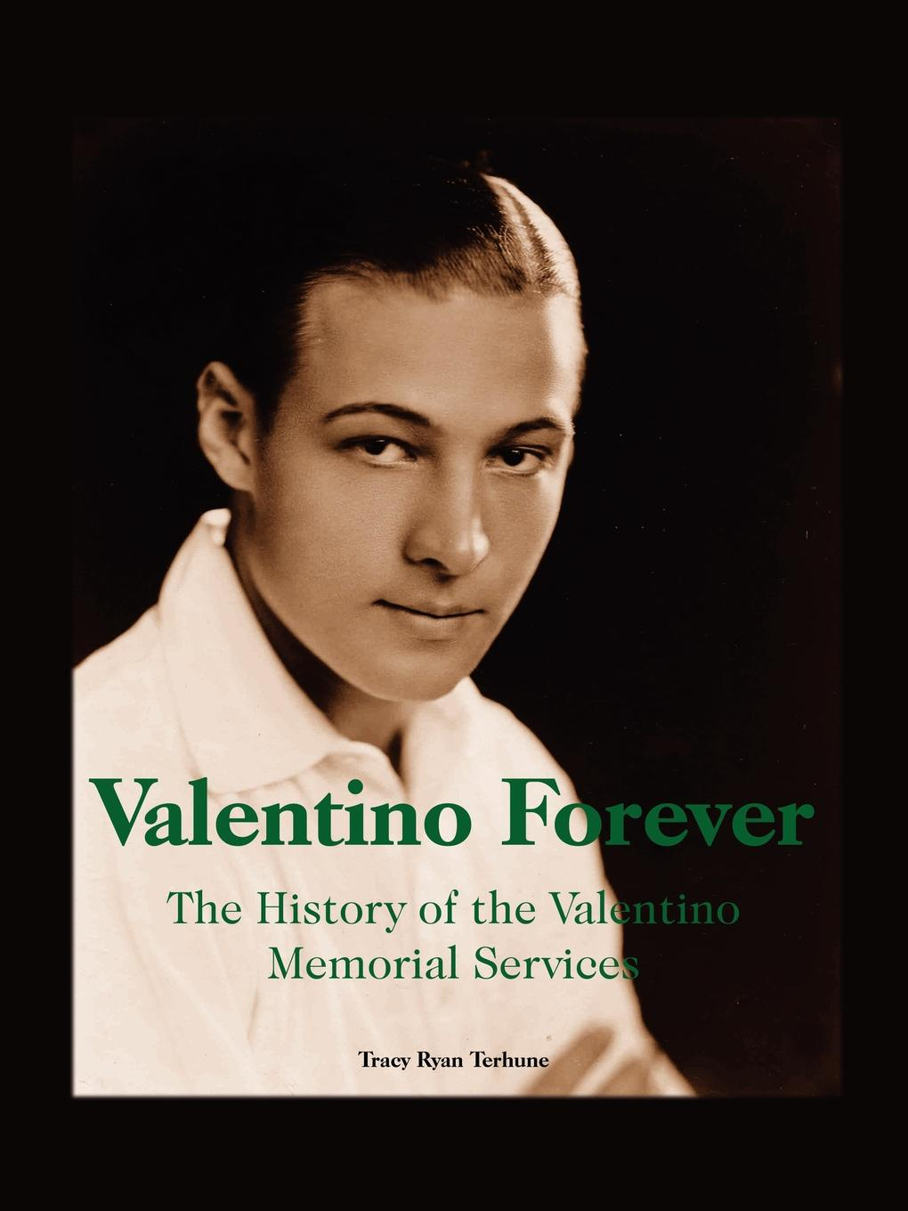 Tracy Ryan Terhune Valentino Forever. The History of the Memorial Services