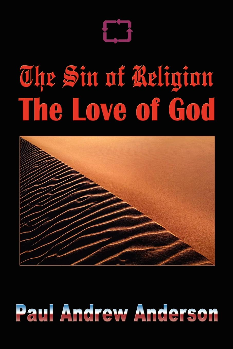 Paul Andrew Anderson The Sin of Religion The Love of God andrew lansdown gestures of love