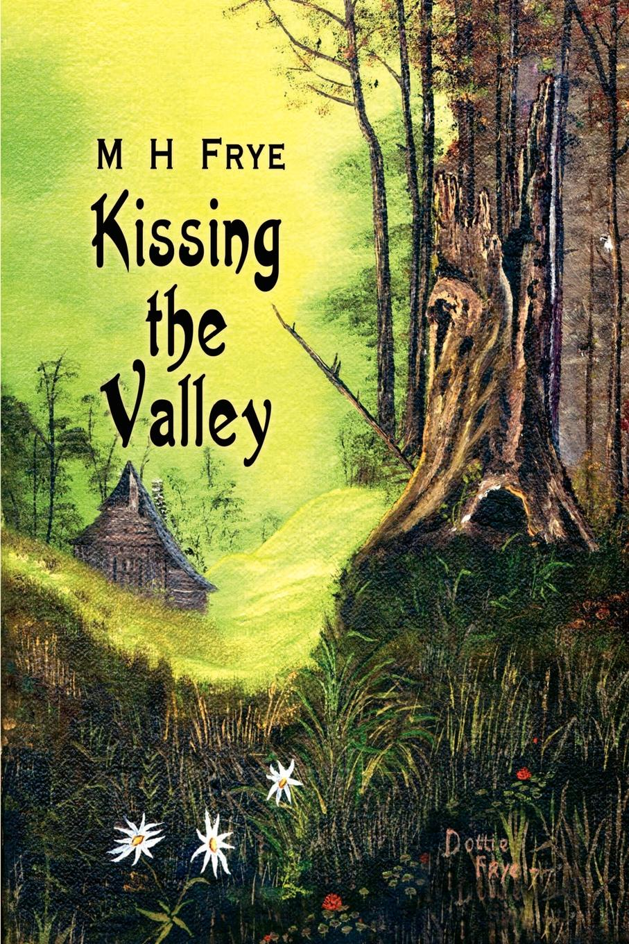 M. H. Frye Kissing the Valley