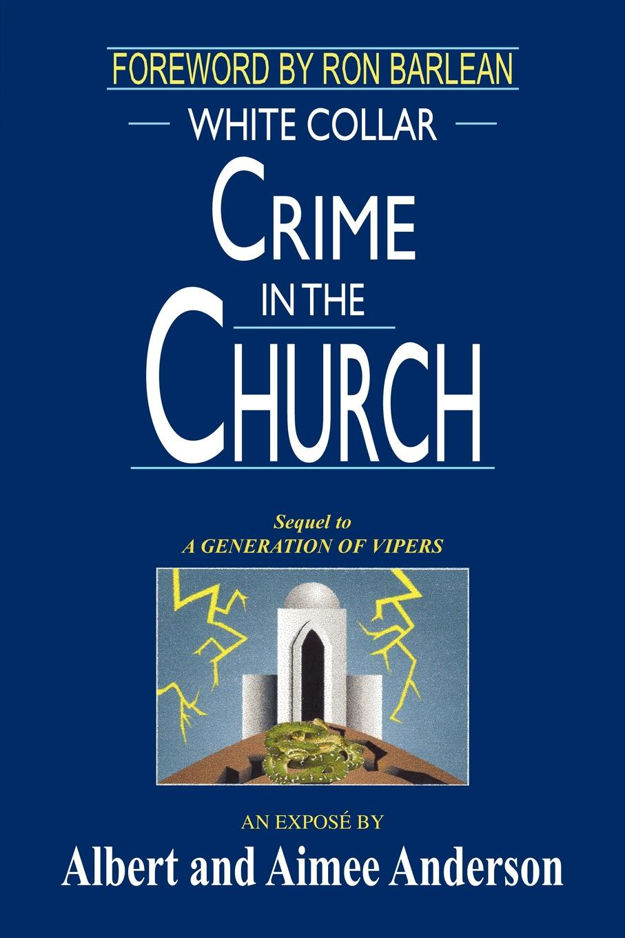 Фото - Albert Anderson, Aimee Anderson WHITE COLLAR CRIME IN THE CHURCH white colander crime