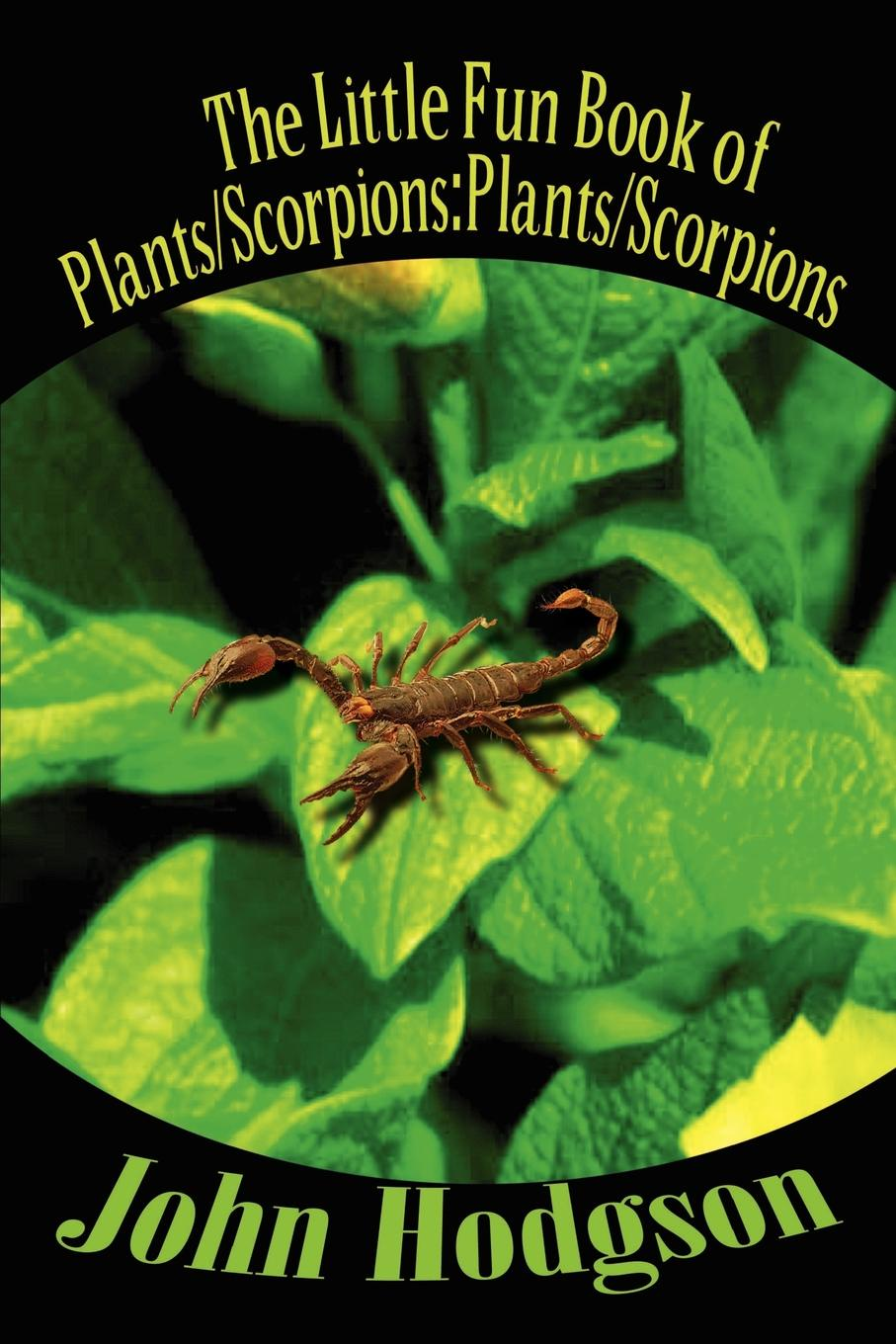 John Hodgson The Little Fun Book of Plants/Scorpions. Plants/Scorpions