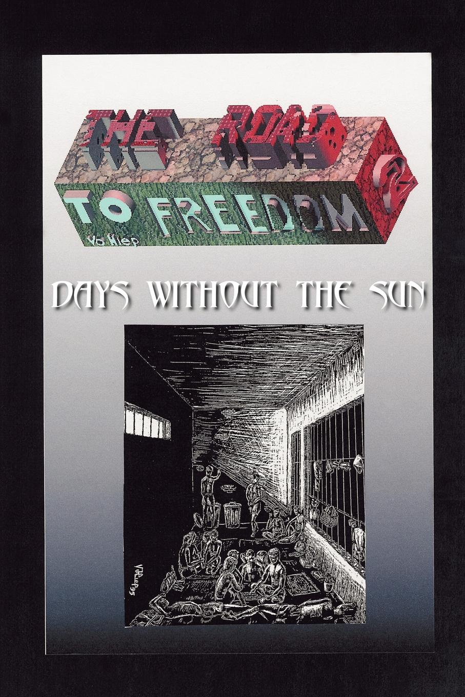 HIEP VO THE ROAD TO FREEDOM II DAYS WITHOUT THE SUN