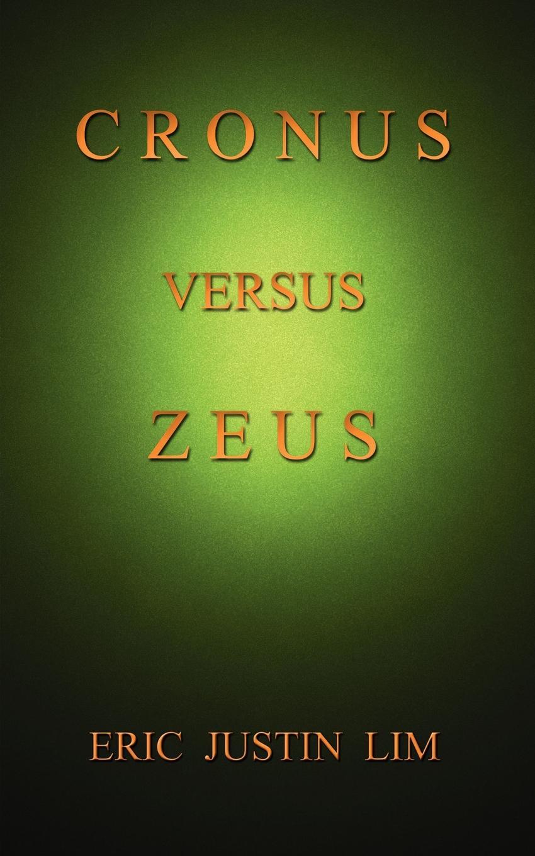 Eric Justin Lim CRONUS VERSUS ZEUS eric justin lim cronus versus zeus