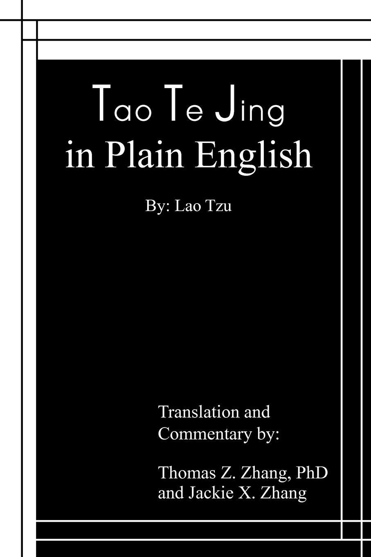 Thomas Z. Zhang, Jackie X. Zhang Tao Te Jing in Plain English цена 2017