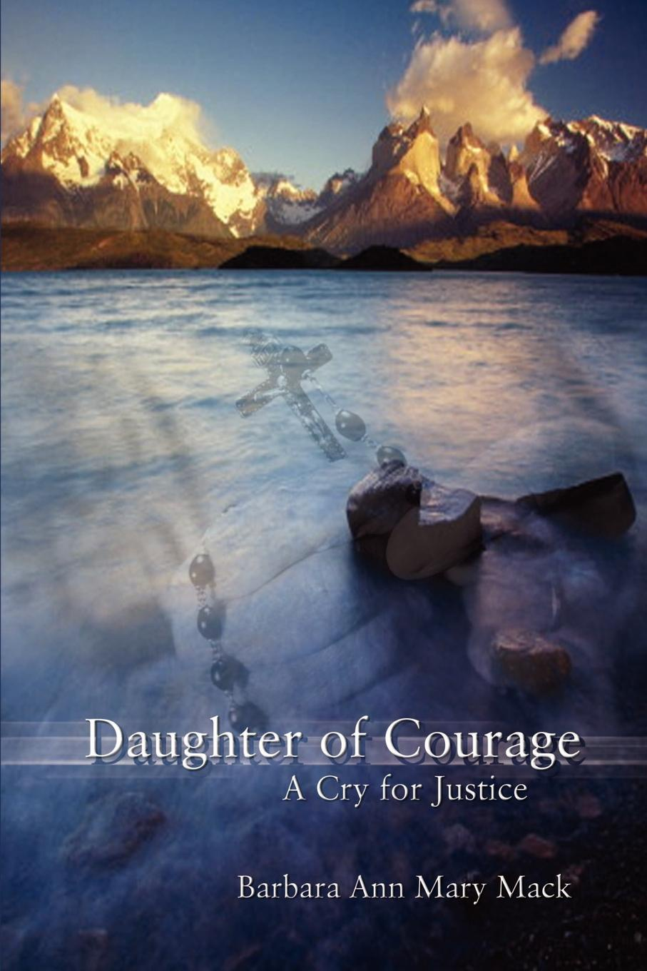 лучшая цена Barbara Ann Mary Mack Daughter of Courage. A Cry for Justice