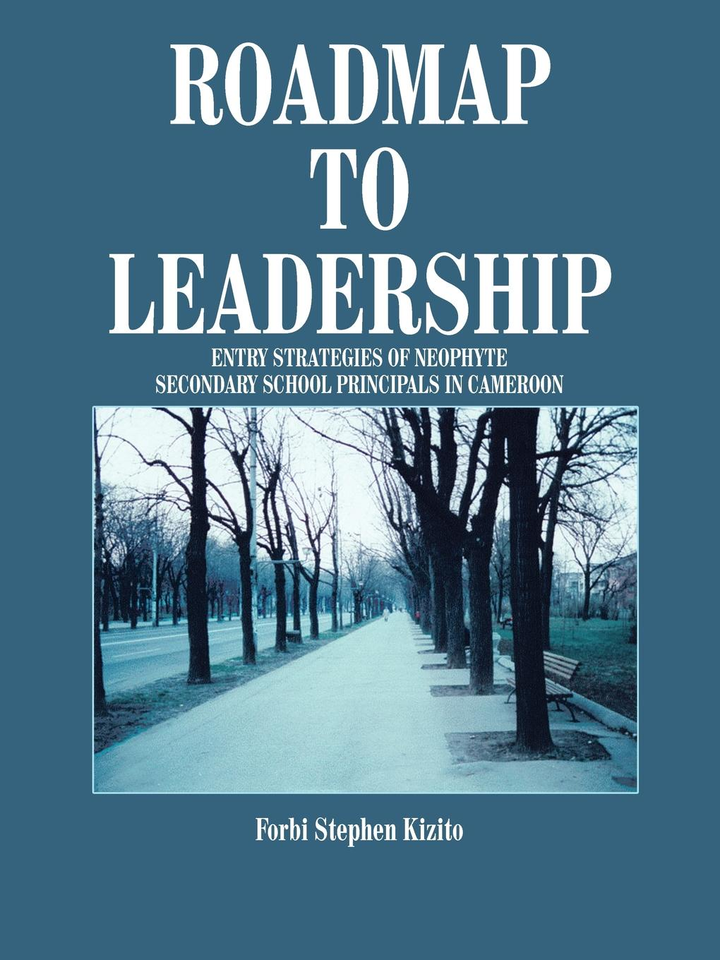 Forbi Stephen Kizito Roadmap to Leadership. Entry Strategies of Neophyte door entry systems