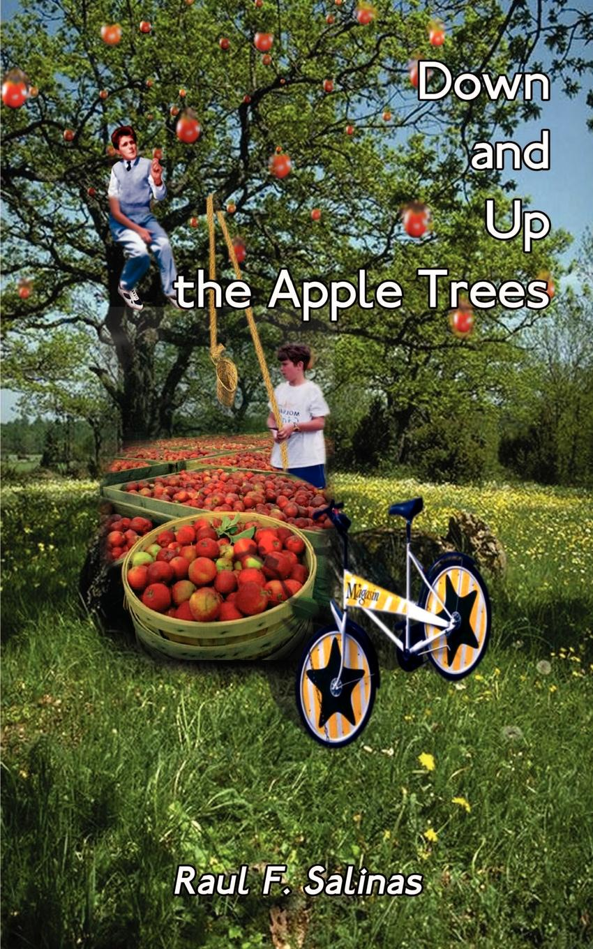 Raul F. Salinas Down and Up the Apple Trees